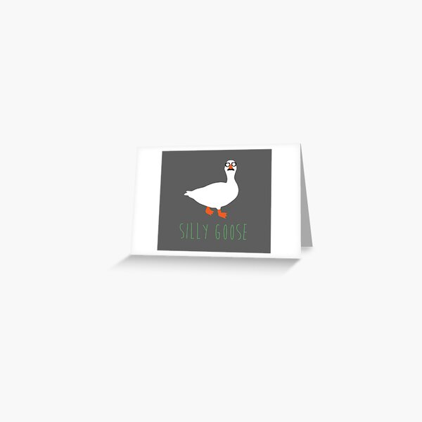 Silly Goose Greeting Card