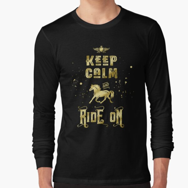 Keep Calm and Ride On Gold Horse Typography Long Sleeve T-Shirt