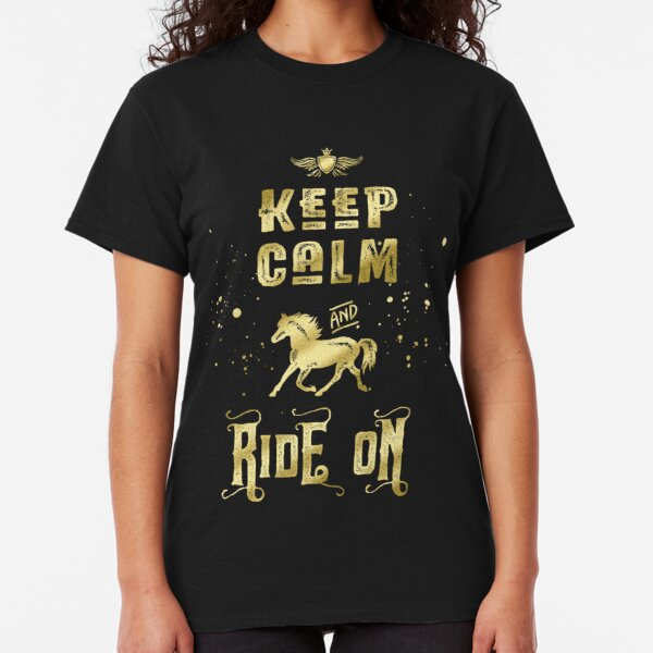 Keep Calm and Ride On Gold Horse Typography Classic T-Shirt