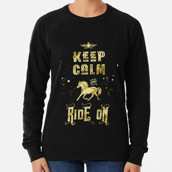 Keep Calm and Ride On Gold Horse Typography Lightweight Sweatshirt