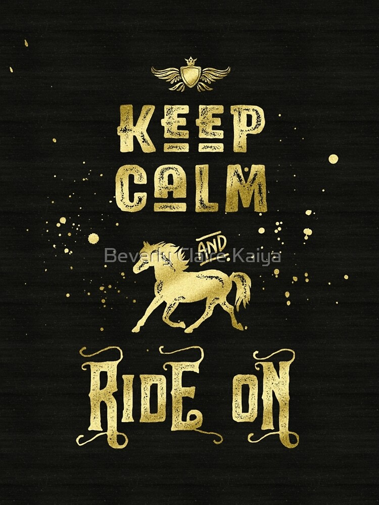 Keep Calm and Ride On Gold Horse Typography by beverlyclaire