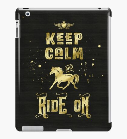 Keep Calm and Ride On Gold Horse Typography iPad Case/Skin