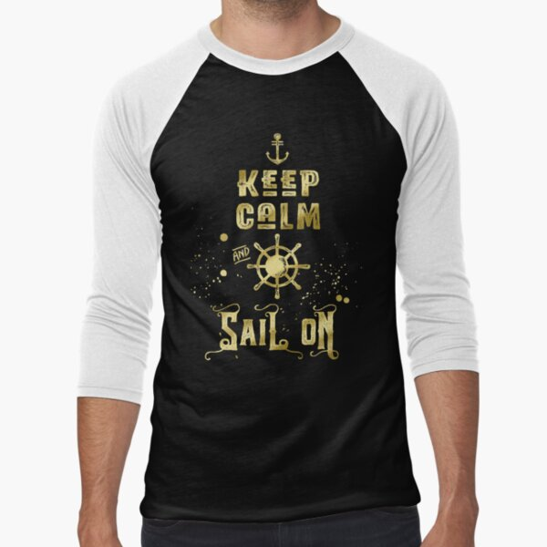 Keep Calm and Sail On Gold Helm Anchor Typography Baseball ¾ Sleeve T-Shirt