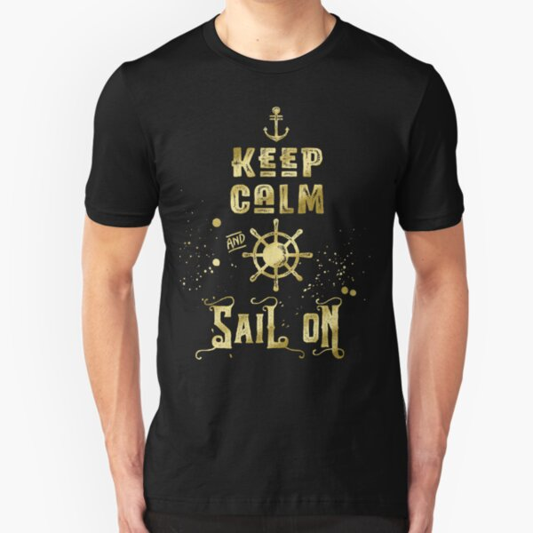 Keep Calm and Sail On Gold Helm Anchor Typography Slim Fit T-Shirt