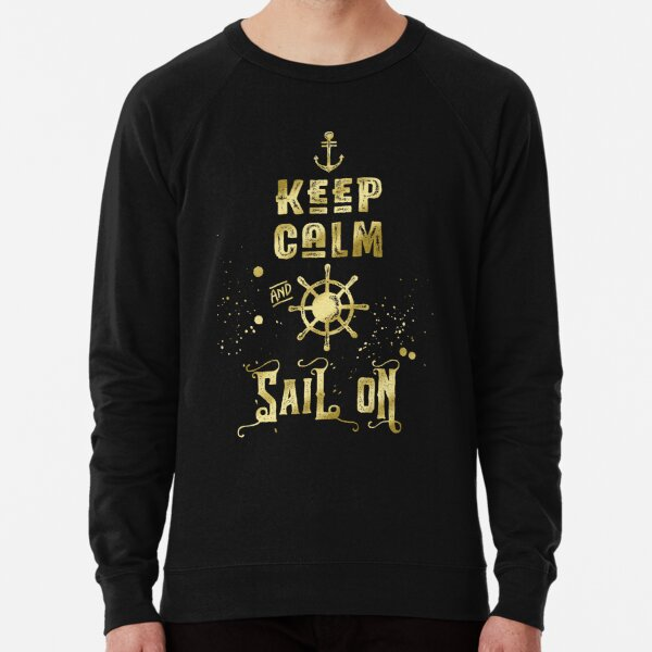Keep Calm and Sail On Gold Helm Anchor Typography Lightweight Sweatshirt