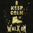 Keep Calm and Walk On Gold Hiking Boot Typography by Beverly Claire Kaiya