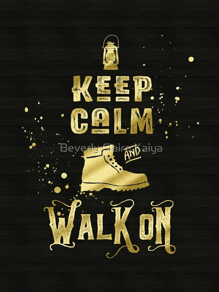 Keep Calm and Walk On Gold Hiking Boot Typography by beverlyclaire