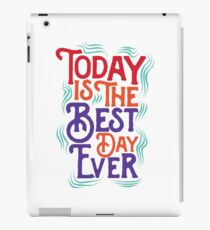 Today is the best day ever iPad Case/Skin