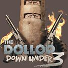 The Dollop Down Under 3 T by James Fosdike