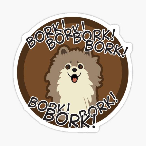 BORK! BORK! Pomeranian! Sticker