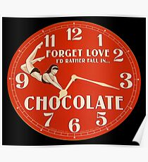 GIVE THE GIFT OF TIME TO THE CHOCOHOLIC IN YOUR LIFE  Poster