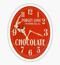 GIVE THE GIFT OF TIME TO THE CHOCOHOLIC IN YOUR LIFE  Sticker