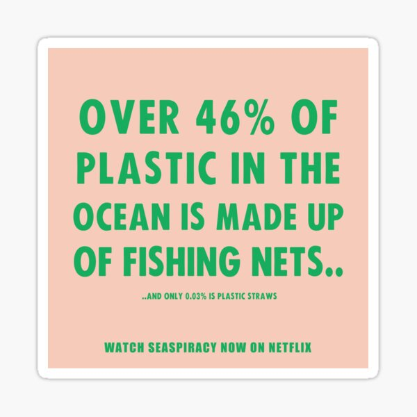 Watch Seaspiracy - Vegan Facts: 46% Of Plastic In The Ocean Is Made Up Of Fishing Nets Sticker