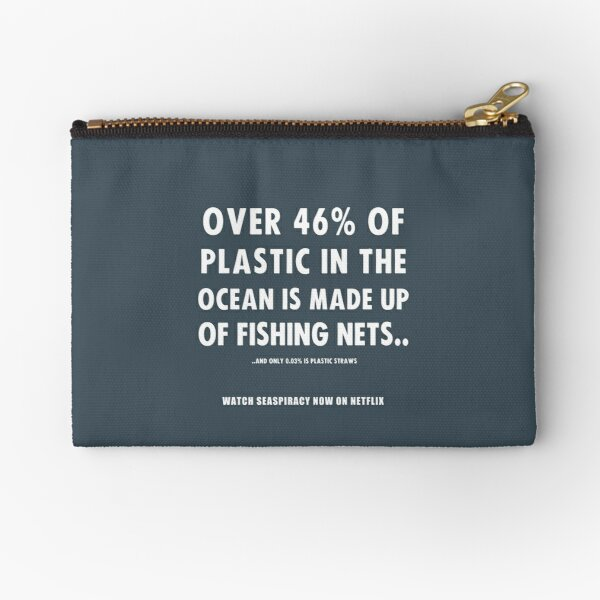 Watch Seaspiracy - Vegan Facts: 46% Of Plastic In The Ocean Is Made Up Of Fishing Nets Zipper Pouch