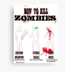 How to kill zombies Canvas Print