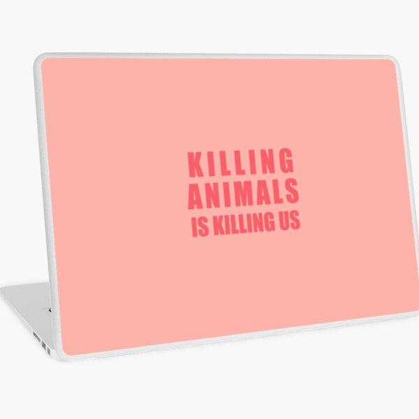 Killing Animals Is Killing Us Laptop Skin