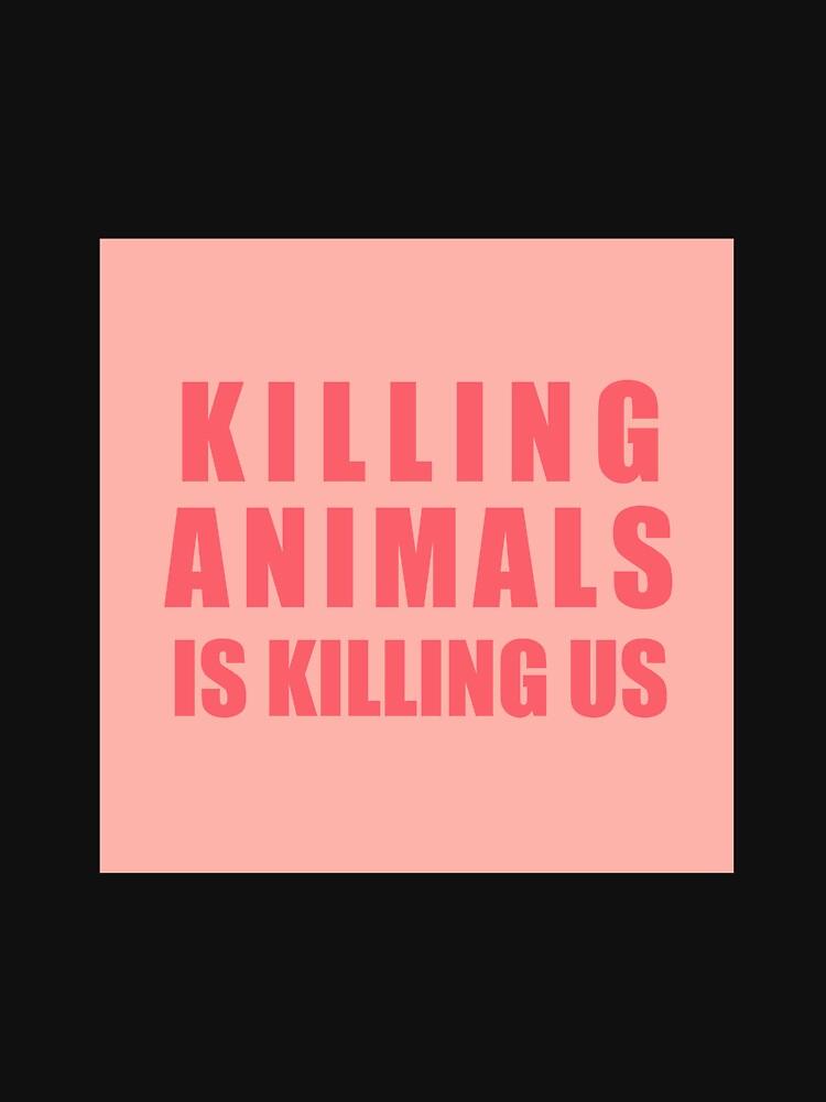 Killing Animals Is Killing Us by katinkacares
