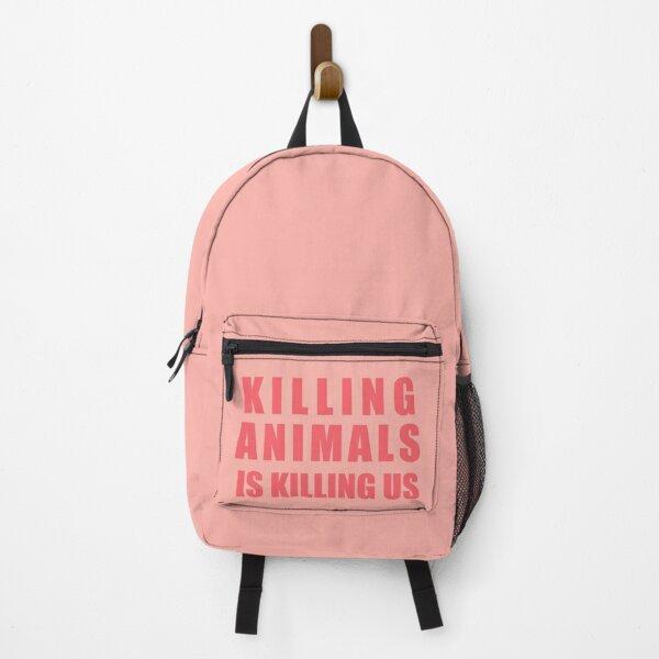 Killing Animals Is Killing Us Backpack