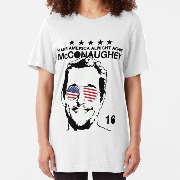 McConaughey - Make America Alright Again - 2016 Slim Fit T-Shirt