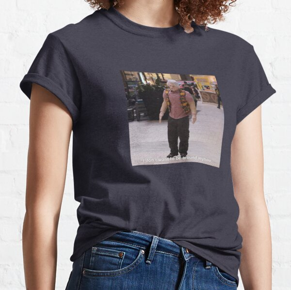 i think you should leave - i dont want to be around anymore Classic T-Shirt