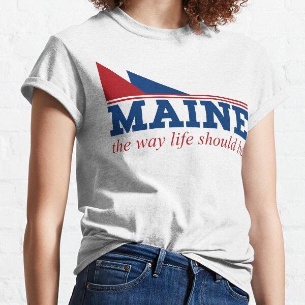 Maine la façon dont la vie devrait être T-shirt classique