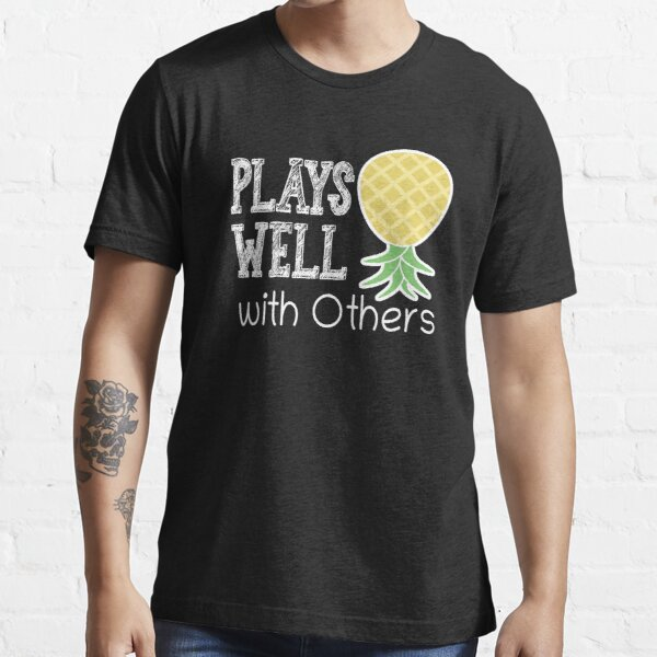 Plays Well with Others  -  Swingers Pineapple Essential T-Shirt