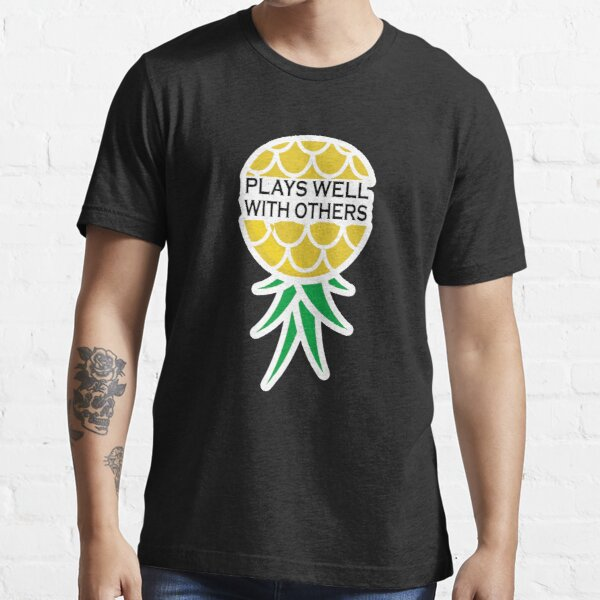 Plays Well With Others - Upside Down Pineapple Essential T-Shirt
