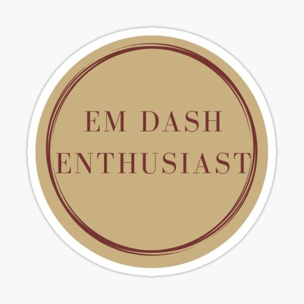 Em Dash Enthusiast Writer Sticker Sticker