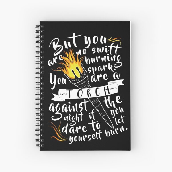 You Are A Torch Against The Night Spiral Notebook