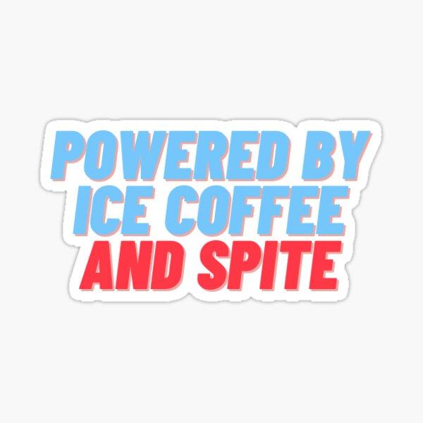 Powered by ice coffee and spite sticker Sticker