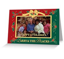 Happy Holidays From Larry and The Blacks Greeting Card