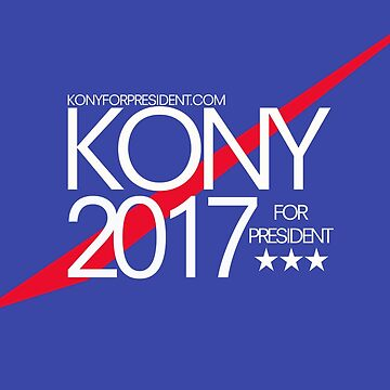 Kony 2017 For President by CXM0D