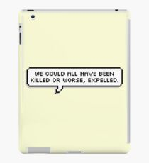 Or Worse, Expelled iPad Case/Skin