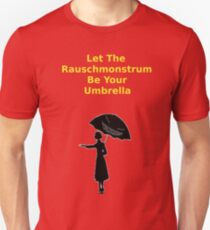 Let the Rauschmonstrum Be Your Umbrella Unisex T-Shirt
