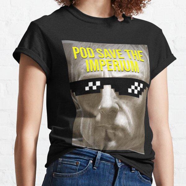 Pod Rette das Imperium Classic T-Shirt