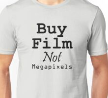 Buy Film Not Megapixels Unisex T-Shirt