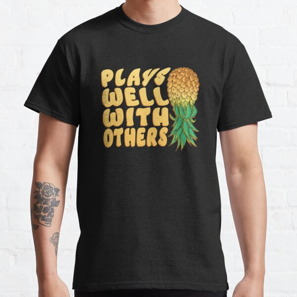 Upside down pineapple plays well with others Classic T-Shirt