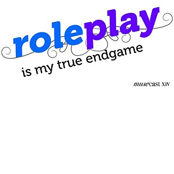 """Roleplay is my true endgame"" - Design #2 - Black Text by musecastxiv"