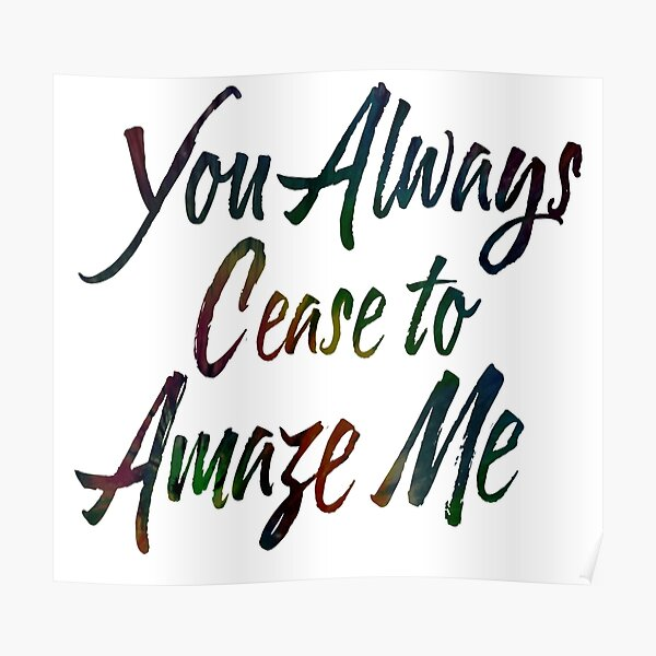 You Always Cease to Amaze Me Poster