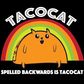 Tacocat spelled backwards is Tacocat by FrodoShields