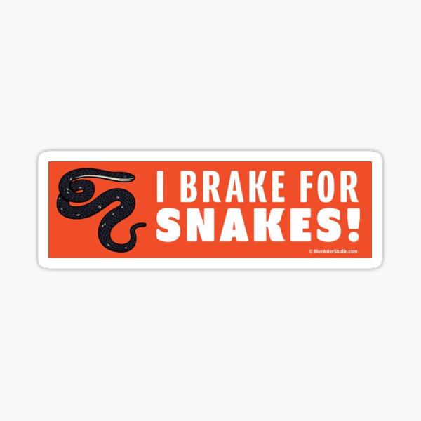 I Brake For Snakes Sticker