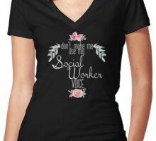 Don't make me use my social worker (black) Women's Fitted V-Neck T-Shirt