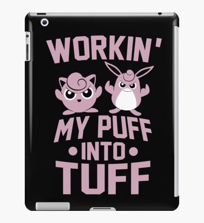 Workin' My Puff into Tuff iPad Case/Skin