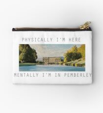Physically, I'm here mentally I'm in Pemberley  Studio Pouch
