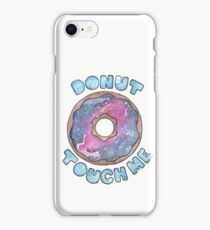 Donut Touch Me iPhone Case/Skin