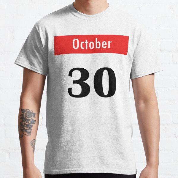 October 30th Calendar Classic T-Shirt