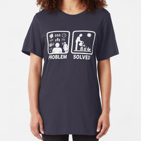 Gardening Funny Problem Solved Stickman Shirt Slim Fit T-Shirt