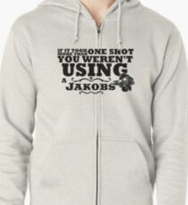 You Weren't Using a Jakobs! Zipped Hoodie