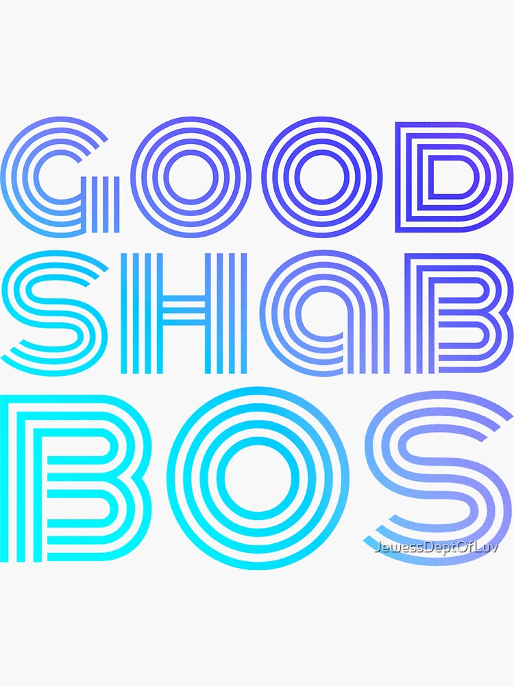 Good Shabbos [blue turquoise ombre] by JewessDeptOfLuv