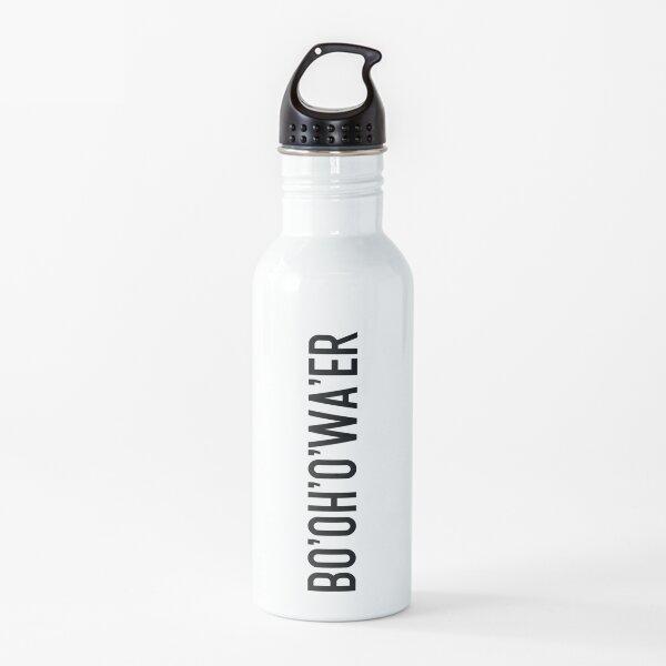 Bottle of Water - Sarcastic Bo'Oh'O'Wa'er British Accent - British Accent Meme 2021 Water Bottle